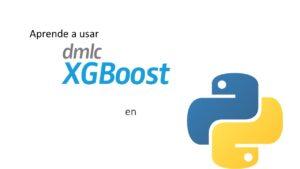 Aprende a usar XGBoost en Python